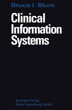 Clinical Information Systems von Blum,  Bruce I.
