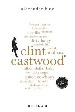 Clint Eastwood. 100 Seiten von Kluy,  Alexander