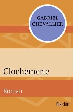 Clochemerle von Chevallier,  Gabriel, Schacht,  Roland