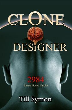 Clone Designer / Clone Designer – 2984 von Symon,  Till