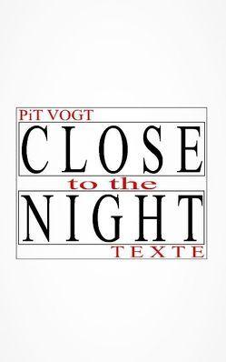Close to the Night von Vogt,  Pit