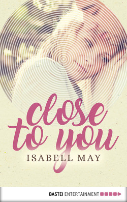 Close to you von May,  Isabell