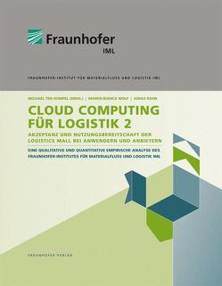 Cloud Computing für Logistik 2. von Rahn,  Jonas, Ten Hompel,  Michael, Wolf,  Maren-Bianca
