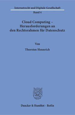 Cloud Computing – Herausforderungen an den Rechtsrahmen für Datenschutz. von Hennrich,  Thorsten