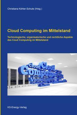 Cloud Computing im Mittelstand von Köhler-Schute,  Christiana