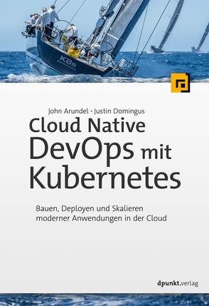 Cloud Native DevOps mit Kubernetes von Arundel,  John, Demmig,  Thomas, Domingus,  Justin