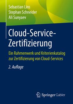 Cloud-Service-Zertifizierung von Linß,  Sebastian, Schneider,  Stephan, Sunyaev,  Ali