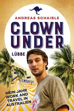 Clown Under von Schaible,  Andreas