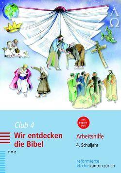 Club 4. Wir entdecken die Bibel von Meyer-Liedholz,  Dorothea, Voirol-Sturzenegger,  Rahel