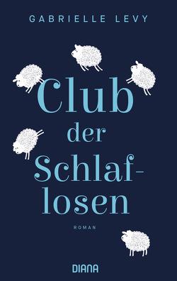Club der Schlaflosen von Buchgeister,  Monika, Levy,  Gabrielle