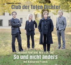 Club der toten Dichter So und nicht anders von Repke,  Reinhardt, Stadlober,  Robert