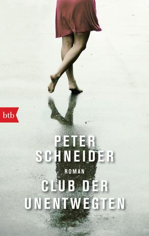 Club der Unentwegten von Schneider,  Peter