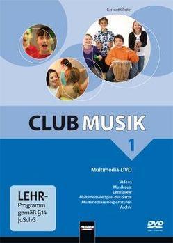 Club Musik 1 NEU. Multimedia-DVD – Ausg. Österreich von Gritsch,  Bernhard, Schausberger,  Maria, Wanker,  Gerhard