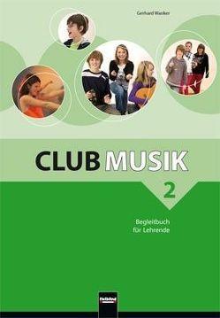 Club Musik 2, Begleitbuch für Lehrende – Ausg. Österreich von Gritsch,  Bernhard, Schausberger,  Maria, Wanker,  Gerhard