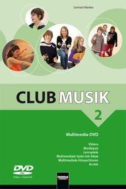 Club Musik 2 NEU. Multimedia-DVD – Ausg. Österreich von Gritsch,  Bernhard, Schausberger,  Maria, Wanker,  Gerhard