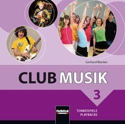 Club Musik 3 NEU. Audio-CDs – Ausg. Österreich von Gritsch,  Bernhard, Schausberger,  Maria, Wanker,  Gerhard