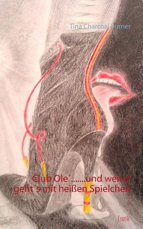 Club Olé… und weiter geht's mit heißen Spielchen von Charcoal Burner,  Tina