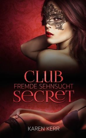 Club Secret von Kerr,  Karen