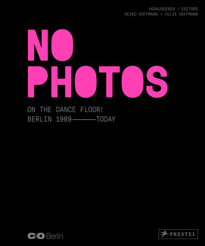 Clubszene Berlin: No Photos on the Dance Floor von Tillmans,  Wolfgang