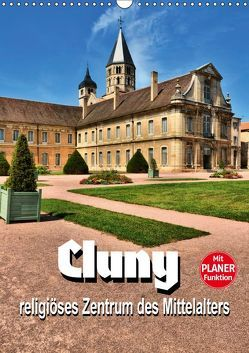 Cluny – religiöses Zentrum des Mittelalters (Wandkalender 2019 DIN A3 hoch) von Bartruff,  Thomas