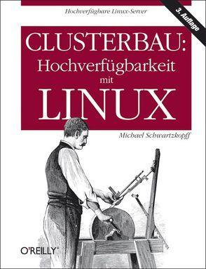 Clusterbau: Hochverfügbarkeit mit Linux von Schwartzkopff,  Michael