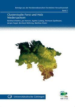 Clusterstudie Forst und Holz Niedersachsen von Dieter,  Matthias, Hansen,  Jan, Ludwig,  Agatha, Möhring,  Bernhard, Nagel,  Jürgen, Rüther,  Burkhard, Spellmann,  Hermann