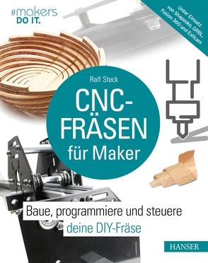 CNC-Fräsen für Maker von Steck,  Ralf