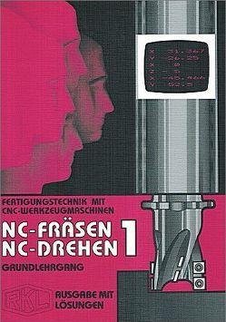 CNC-Fräsen / CNC-Drehen 1 – Grundlehrgang von Braunsteffer,  Gerhard, Kaltenbach,  Konrad, Luz,  Robert, Thalhofer,  Fritz