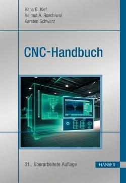 CNC-Handbuch von Kief,  Hans B., Roschiwal,  Helmut A., Schwarz,  Karsten