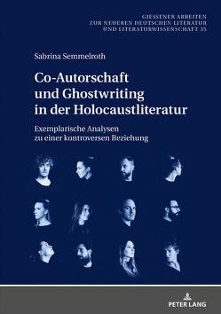 Co-Autorschaft und Ghostwriting in der Holocaustliteratur von Semmelroth,  Sabrina