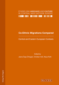 Co-Ethnic Migrations Compared von Capo Zmegac,  Jasna, Roth,  Klaus, Voss,  Christian