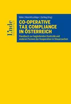 Co-operative Tax Compliance in Österreich von Müller,  Eduard, Woischitzschläger,  Hubert, Zöchling,  Hans