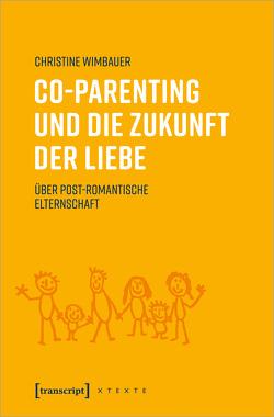 Co-Parenting und die Zukunft der Liebe von Wimbauer,  Christine
