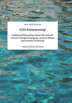 CO2-Entwarnung! von Roggen,  Beat René