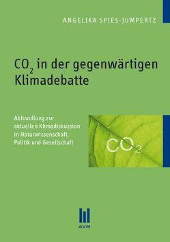 CO2 in der gegenwärtigen Klimadebatte von Spies-Jumpertz,  Angelika