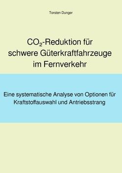 CO2-Reduktion für schwere Güterkraftfahrzeuge im Fernverkehr von Dunger,  Torsten