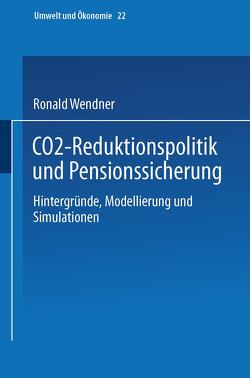CO2-Reduktionspolitik und Pensionssicherung von Wendner,  Ronald
