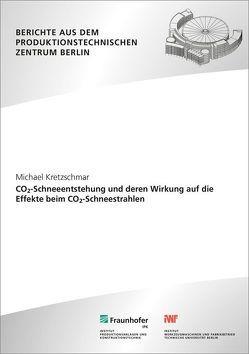 CO2-Schneeentstehung und deren Wirkung auf die Effekte beim CO2-Schneestrahlen. von Kretzschmar,  Michael, Uhlmann,  Eckart
