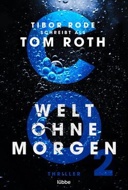 CO2 – Welt ohne Morgen von Roth,  Tom