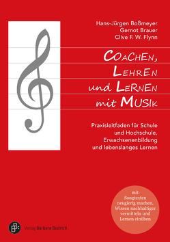 Coachen, Lehren und Lernen mit Musik von Boßmeyer,  Hans-Jürgen, Brauer,  Gernot, Flynn,  Clive F. W.