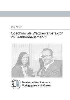 Coaching als Wettbewerbsfaktor von Kühlem,  Silvia