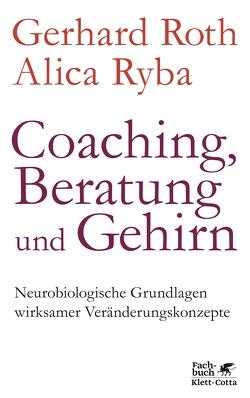 Coaching, Beratung und Gehirn von Roth,  Gerhard, Ryba,  Alica