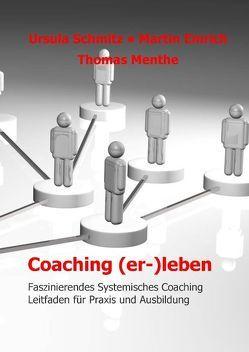 Coaching (er-)leben von Emrich,  Martin, Menthe,  Thomas, Schmitz,  Ursula