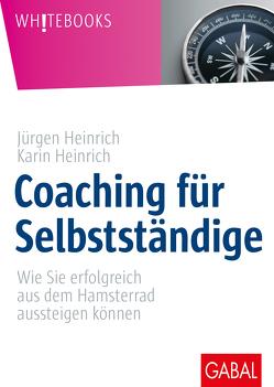 Coaching für Selbstständige von Heinrich,  Jürgen, Heinrich,  Karin