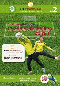 Coaching-Handbuch: 17 Zonen-Techniken (Zone 1) von Lasch,  Christian