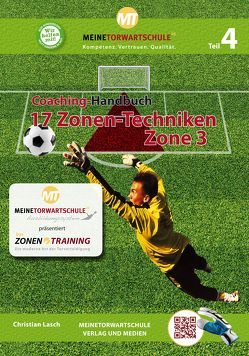 Coaching-Handbuch: 17 Zonen-Techniken (Zone 3) von Lasch,  Christian