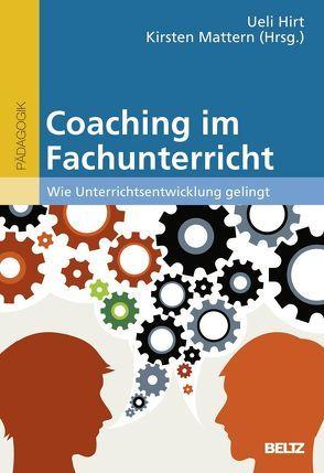 Coaching im Fachunterricht von Hirt,  Ueli, Mattern,  Kirsten
