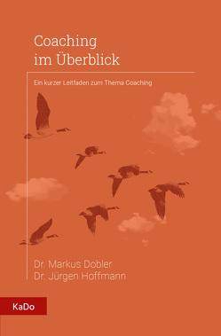 Coaching im Überblick von Dobler,  Dr. Markus