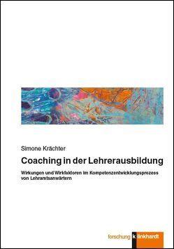Coaching in der Lehrerausbildung von Krächter,  Simone