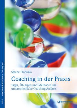 Coaching in der Praxis von Prohaska,  Sabine